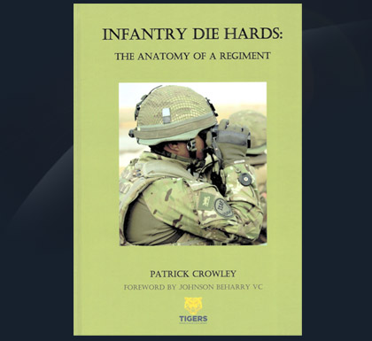 Infantry Die Hards The Anatomy Of A Regiment